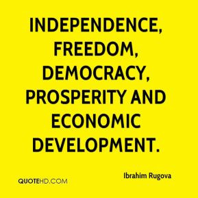 Ibrahim Rugova - independence, freedom, democracy, prosperity and ...