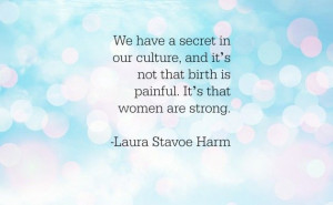 ... Inspirational Quotes About Giving Birth | Laura Stavoe Harm