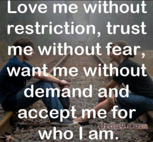 love me without restriction trust me without fear want me without ...