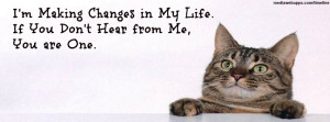 Funny Quotes Cover : I'm Making Changes in My Life. If You Don't Hear ...