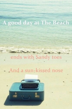 ... kissed nose. - 50 Warm and Sunny Beach Therapy Quotes - Style Estate