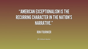 American exceptionalism is the recurring character in the nation's ...