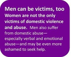 Be Victims, Too Women Are Not The Only Victims Of Domestic Violence ...