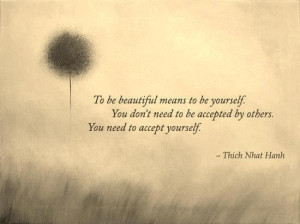 To be beautiful means to be yourself. You don't need to be accepted by ...