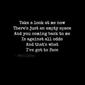 Quote #Lyrics #Song . Lyrics from #Phil Collins. Song: Against All ...