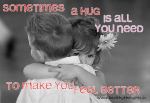 Love Quotes-Sometimes a hug is all you need to feel better