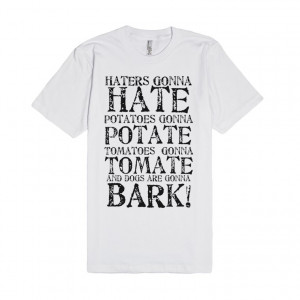haters-gonna-hate-ect.american-apparel-unisex-fitted-tee.white ...