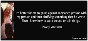 More Penny Marshall Quotes