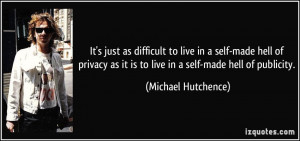 to live in a self-made hell of privacy as it is to live in a self ...