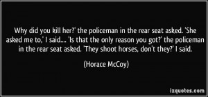 Why did you kill her?' the policeman in the rear seat asked. 'She ...