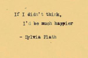 Sylvia Plath Quotes Depression if-i-didnt-think-sylvia-plath-