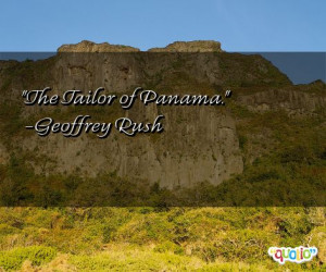 the tailor of panama geoffrey rush 162 people 100 % like this quote do ...