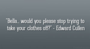 Stop Trying Quotes http://creativefan.com/28-memorable-edward-cullen ...