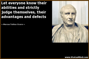 ... advantages and defects - Marcus Tullius Cicero Quotes - StatusMind.com