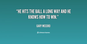 Gary Mccord Quotes