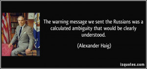 The warning message we sent the Russians was a calculated ambiguity ...