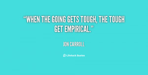quote-Jon-Carroll-when-the-going-gets-tough-the-tough-69065.png