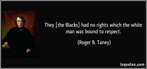 More Roger B. Taney Quotes