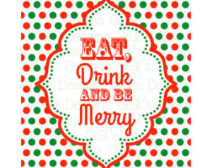 Merry Christmas Eat drink and be me rry holiday printable sign decor ...