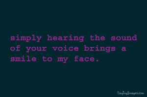 Your Voice Brings A Smile To My Face