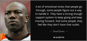 lot of emotional stress that people go through, some people figure ...