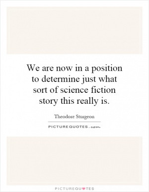 We are now in a position to determine just what sort of science ...