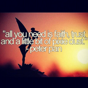 ... trust #pixie #dust #pixiedust #peterpan #quote #quotes #life #disney
