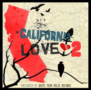 ... on 'California Love Pt 2′ Compilation by Quote Your Pulse Records