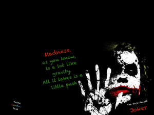 The Dark Knight joker quote: Madness and Gravity by AussieRainbowDash