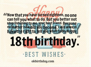 Now that you have turned eighteen