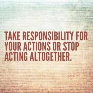 Responsibility quotes, motivational, sayings, actions
