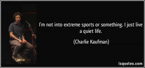 : quote-i-m-not-into-extreme-sports-or-something-i-just-live-a-quiet ...