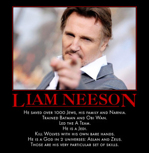 Nov 25, 2013. Taken: Liam Neeson: I Will Find You, And I Will Kill You ...