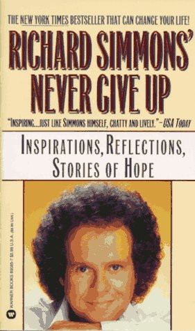 Richard Simmons Never Give Up: Inspirations, Reflections, Stories of ...