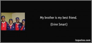 My Best Friend Brother Quotes