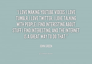 quote-John-Green-i-love-making-youtube-videos-i-love-182614_1.png