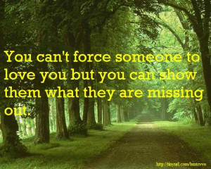 You can't force love.