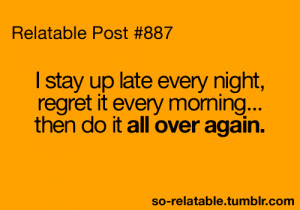 true true story my life i can relate so true teen quotes funny quotes ...