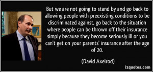 But we are not going to stand by and go back to allowing people with ...