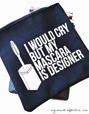 But I Would Cry My Mascara Is Designer
