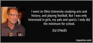 went to Ohio University studying arts and history, and playing ...