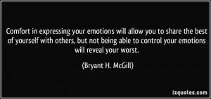 Comfort in expressing your emotions will allow you to share the best ...