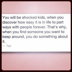 Quote by Ted Mosby! #HowIMetYourMother #HIMYM #quotes