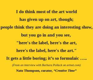 Has the art world given up on art? . . . . [...]