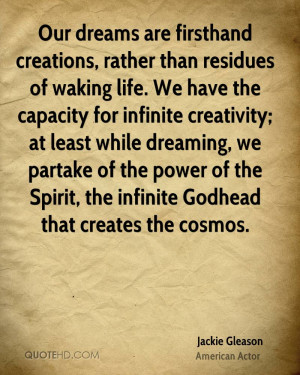 Our dreams are firsthand creations, rather than residues of waking ...