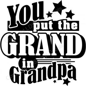 You put the GRAND in Grandpa