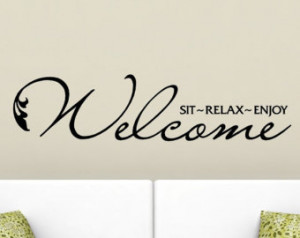 Welcome Sit Relax Enjoy Home Wall Quote Decal