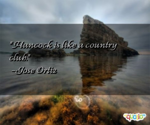 hancock quotes follow in order of popularity. Be sure to bookmark ...