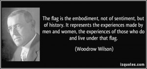 The flag is the embodiment, not of sentiment, but of history. It ...