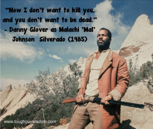Danny Glover as Malachi 'Mal' Johnson – Silverado (1985)